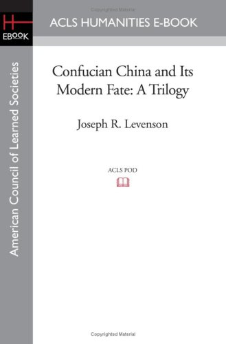 Confucian China and Its Modern Fate: A Trilogy (American Council of Learned Societies) PDF