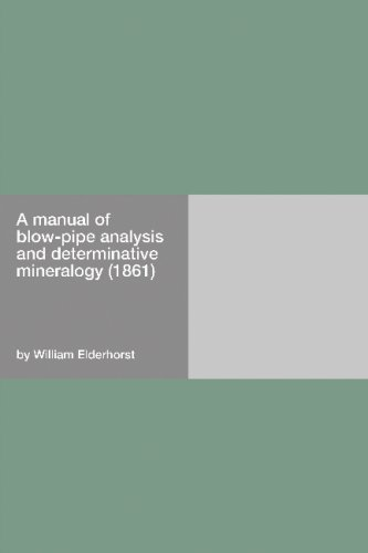 A manual of blow-pipe analysis and determinative mineralogy (1861)