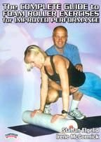 Championship Productions The Complete Guide To Foam Roller Exercises for Improved Performance DVD