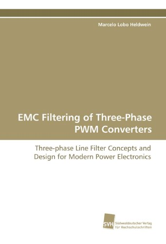 EMC Filtering of Three-Phase PWM Converters: Three-phase Line Filter Concepts and Design for Modern Power Electronics