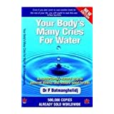 Your Body's Many Cries for Water: A Revolutionary Natural Way to Prevent Illness and Restore Good Healthby F. Batmanghelidj