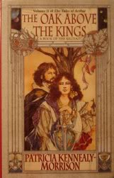 The Oak above the Kings (The Tales of Arthur) by Patricia Kennealy-Morrison
