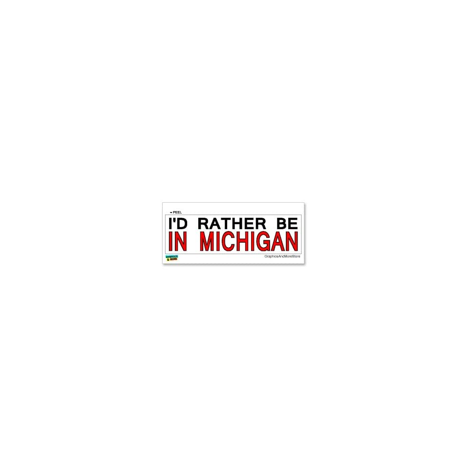 Id Rather Be In Michigan   Window Bumper Laptop Sticker