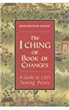 img - for THE I CHING OR BOOK OF CHANGES: USE THE WISDOM OF THE CHINESE SAGES FOR SUCCESS AND GOOD FORTUNE book / textbook / text book