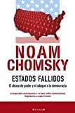ESTADOS FALLIDOS (Cronica Actual) (Spanish Edition) (8466631925) by Chomsky, Noam