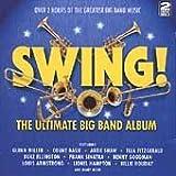 Swing! The Ultimate Big Band Album