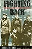 img - for Fighting Back: A Memoir of Jewish Resistance in World War II book / textbook / text book