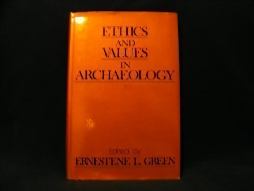 Ethics and Values in Archaeology PDF