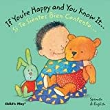 If Youre Happy/Si Te Sientes Bien Contento (Dual Language Baby Board Books- English/Spanish)