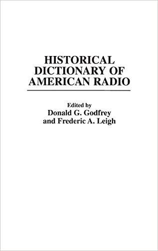 Historical Dictionary of American Radio written by Donald G. Godfrey