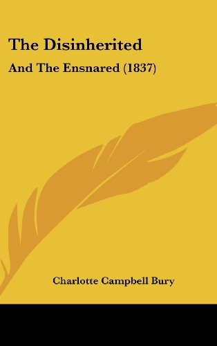 The Disinherited: And the Ensnared (1837)