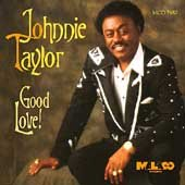 Johnnie Taylor - Good Love! - Zortam Music