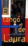 Tango de Laura, El (Spanish Edition)
