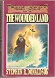 Wounded Land - Book One Of The Second Chronicles Of Thomas Covenant