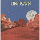 The Good Lifeby Fire Town