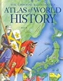 The Usborne Illustrated Atlas of World History (Atlas of World History Series)