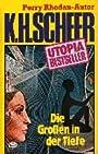 K.H.Scheer-UTOPIA BESTSELLER Taschenbuch 16, Die GROSSEN in der Tiefe (..Perry Rhodan-Autor) - Karl Herbert Scheer