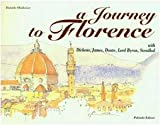 img - for Journey to Florence with Dickens, James, Dante, Lord Byron, Stendhal book / textbook / text book