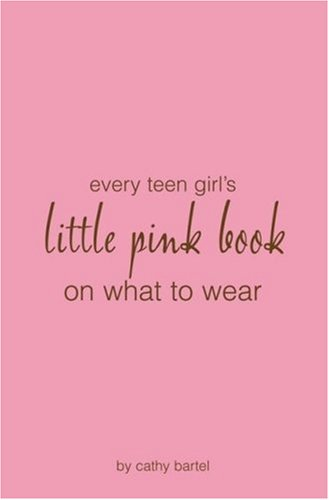 Little Pink Book on What to Wear, Cathy Bartel
