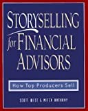 img - for Storyselling for Financial Advisor How Top Producers Sell [HC,2000] book / textbook / text book