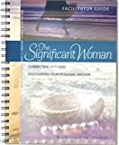 img - for The Significant Woman Facilitator Guide (Latest Edition 2011) book / textbook / text book