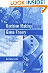 Decision Making Using Game Theory: An...