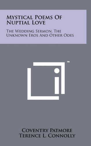 Mystical Poems of Nuptial Love: The Wedding Sermon, the Unknown Eros and Other Odes
