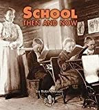 School Then and Now (First Step Nonfiction)