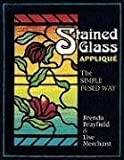 img - for Stained Glass Applique: The Simple Fused Way book / textbook / text book