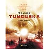El enigma Tunguska: El misterio del inexplicable cataclismo que arrasó los bosques de Siberia (Investigación Abierta...