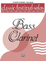 Classic Festival Solos - B-Flat Bass Clarinet - Volume 1 - Solo Book