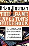 img - for The Game Inventor's Guidebook Publisher: Morgan James Publishing book / textbook / text book