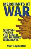 img - for Merchants at War: Survival Tactics for Armed and Unarmed Merchants book / textbook / text book