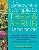 img - for Homeowner`s Complete Tree & Shrub Handbook Essential Guide to Choosing, Planting, & Maintaining Perfect Landscape Plants [PB,2007] book / textbook / text book