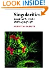 Singularities: Landmarks on the Pathways of Life