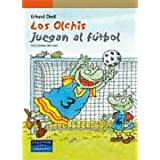 Los Olchis juegan al fútbol (Serie Naranja)