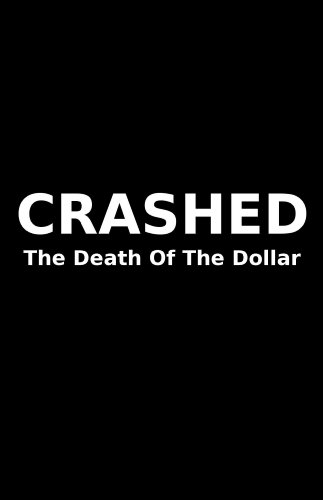 Crashed: The Death Of The Dollar by William Cooper ebook deal