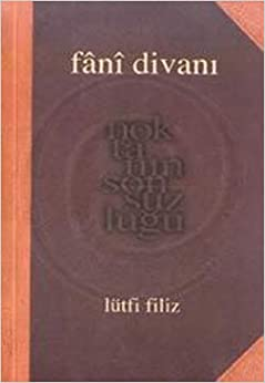 Fani Divani: Lutfi Filiz: 9799758434496: Amazon.com: Books
