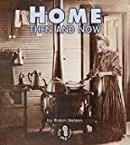 Home Then and Now (First Step Nonfiction)