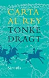 Carta al rey / Letter to the King (Las Tres Edades / the Three Ages) (Spanish Edition) (8478449116) by Dragt, Tonke