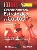 img - for Gerenciamiento Estrat gico De Costos - Herramientas Pr cticas Para Los Procesos De Reducci n De Costos (Spanish Edition) book / textbook / text book