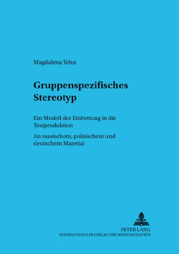 gruppenspezifisches-stereotyp-ein-modell-der-einbettung-in-die-textproduktion-an-russischem-polnisch