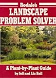 Rodale's Landscape Problem Solver: A Plant-By-Plant Guide (0878578021) by Jeff Ball