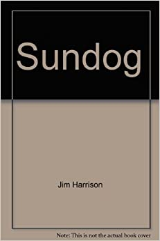 Sundog: Jim Harrison: 9780671676407: Amazon.com: Books