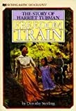 Freedom Train (Turtleback School & Library Binding Edition) (Scholastic Biography) (0808580345) by Sterling, Dorothy