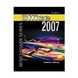 Microsoft Office 2007 Windows XP edition (Benchmark Series)