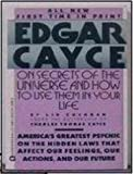 img - for Edgar Cayce on Secrets of the Universe and How to Use Them in Your Life book / textbook / text book