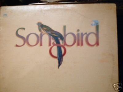 Songbird by Pocco, Champaign Air Supply, Tierra, Ambrosia, Don Mclean Phoebe Snow, Johnny Lee, Abba Leo Sayer, Susan Anton and Fred Knocoblock Jim Photoglo and Terri Gibb James Taylor and J.D. Souther