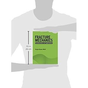 Fracture Mechanics: Fundamentals and Applications