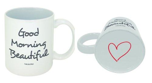 Good Morning Beautiful Coffee Mug -- Official Funny Guy Mugs™ Product